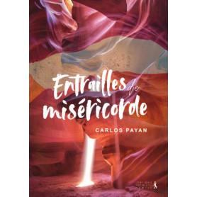 Entrailles de miséricorde - Carlos Payan