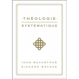 Théologie systématique - John MacArthur