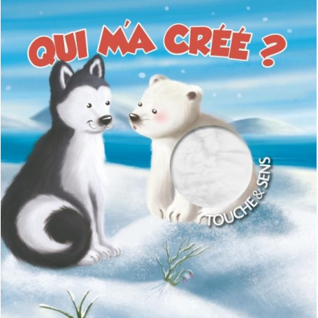 Qui m'a créé ? - Touche et Sens – Editions CLC – Gill Guile