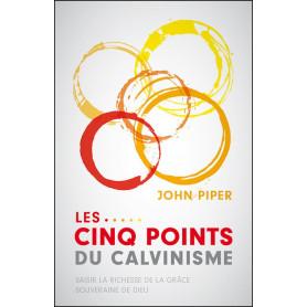 Les cinq points du calvinisme - John Piper