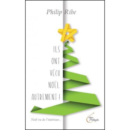 Ils ont vécu Noël autrement ! - Philip Ribe