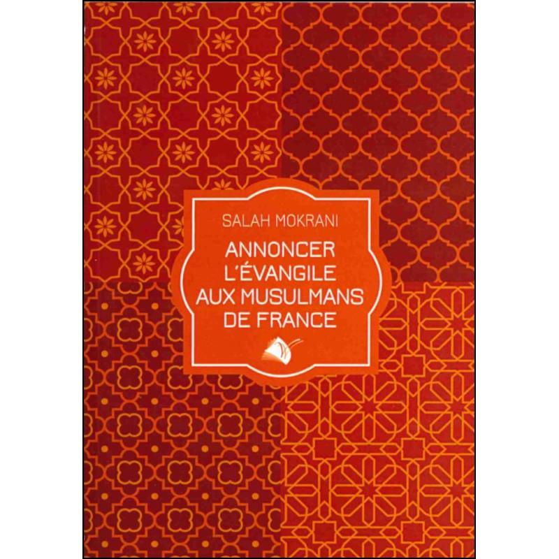 Annoncer l'Evangile aux musulmans de France – Salah Mokrani