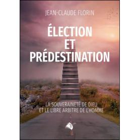Élection et prédestination - Jean-Claude Florin