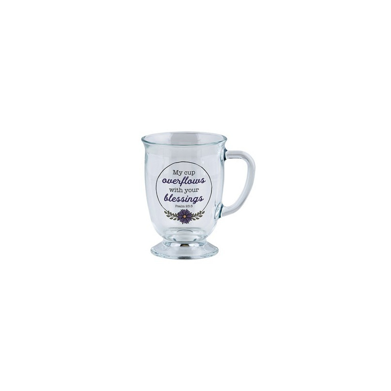 Mug en verre My cup overflows with your blessings - Ps 23.5