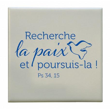 Céramique Recherche la paix – Ps.34.15 – 10x10 cm - 74226