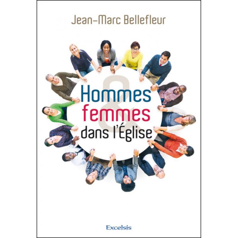 Hommes et femmes dans l'Église - Jean-Marc Bellefleur