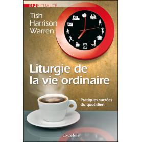 Liturgie de la vie ordinaire - Harrison Warren Tish