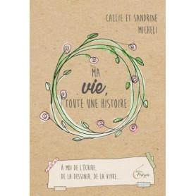 Ma vie toute une histoire – Callie et Sandrine Micheli