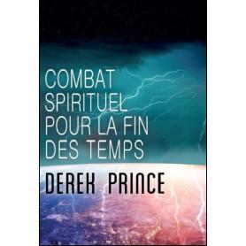 Combat spirituel pour la fin des temps – Derek Prince