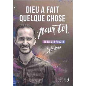 Dieu a fait quelque chose pour toi - Benjamin Pouzin