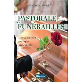 Pastorale des funérailles. Une approche protestante – Michel Paret