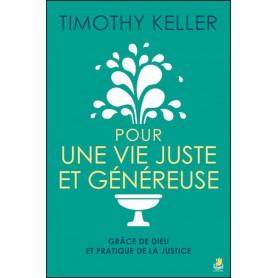 Pour une vie juste et généreuse - Timothy Keller