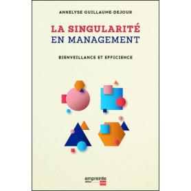 La singularité en management - Annelyse Guillaume-Dejour