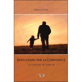 Education par la confiance - Heinz Etter