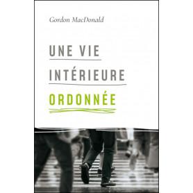 Une vie intérieure ordonnée - Gordon MacDonald