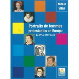Portraits de femmes protestantes en Europe du 16 au 18 siècle - Nicole Vray