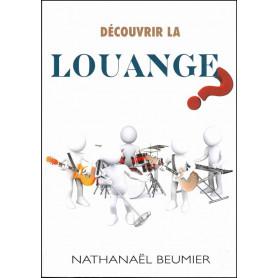 Découvrir la louange - Nathanaël Beumier