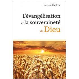 L'évangélisation et la souveraineté de Dieu – James Packer - Nouvelle édition