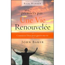 Mes premiers pas vers une vie renouvelée – John Baker