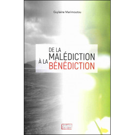 De la malédiction à la bénédiction - Guylaine Marimoutou