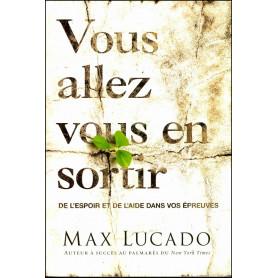 Vous allez vous en sortir – Max Lucado