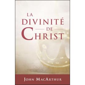 La divinité de Christ - John F. MacArthur
