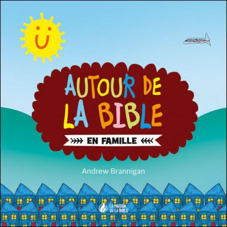 Autour de la Bible en famille - Andrew Brannigan – Maison de la Bible