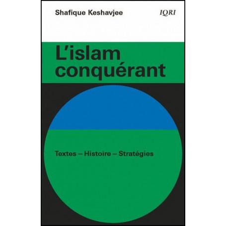 L'Islam conquérant - Shafique Keshavjee