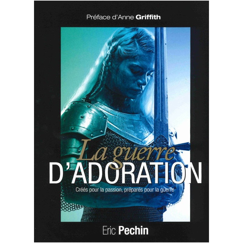 La guerre d'adoration – Eric Pechin