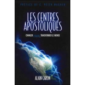 Les centres apostoliques – Alain Caron