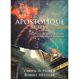 L'église apostolique se lève - Chuck d. Pierce