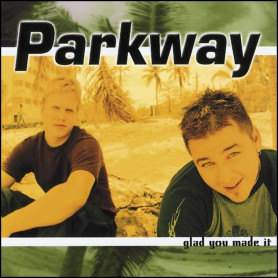 CD Glad you made it - Parkway