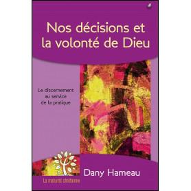 Nos décisions et la volonté de Dieu – Dany Hameau