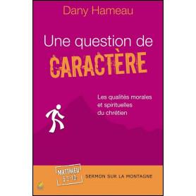 Une question de caractère – Dany Hameau