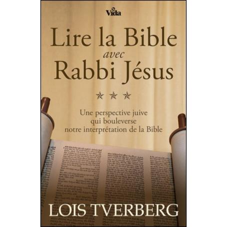 Lire la Bible avec Rabbi Jésus - Lois Tverberg