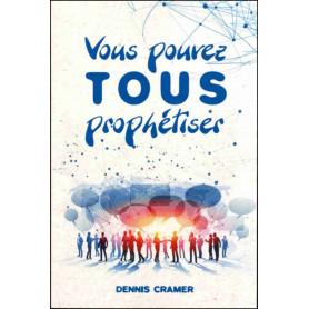 Vous pouvez tous prophétiser - Dennis Cramer
