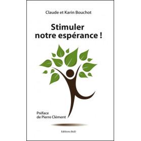 Stimuler notre espérance ! - Claude et Karin Bouchot