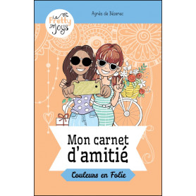 Mon carnet d'amitié - Couleurs en Folie - Agnès De Bézenac
