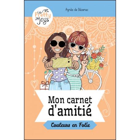 Mon Carnet D Amitié Couleurs En Folie Agnès De Bézenac