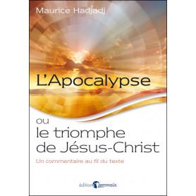L'Apocalypse ou le triomphe de Jésus-Christ - Maurice Hadjadj