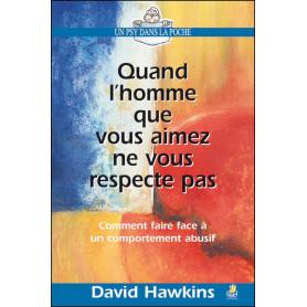 Quand l'homme que vous aimez ne vous respecte pas – David Hawkins