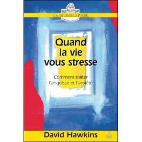 Quand la vie vous stresse – David Hawkins