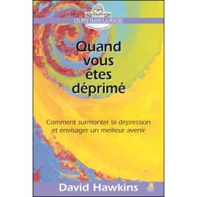 Quand vous êtes déprimé – David Hawkins