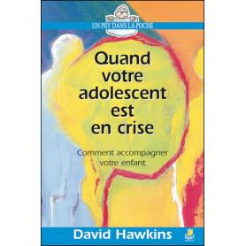 Quand votre adolescent est en crise – David Hawkins
