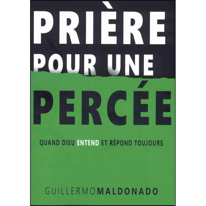 Prière pour une percée - Guillermo Maldonado