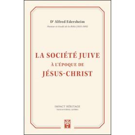 La Société juive à l'époque de Jésus-Christ - Dr. Alfred Edersheim