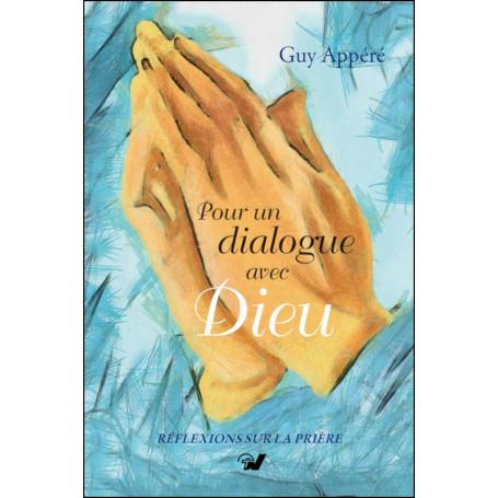 Pour un dialogue avec Dieu - Guy Appere