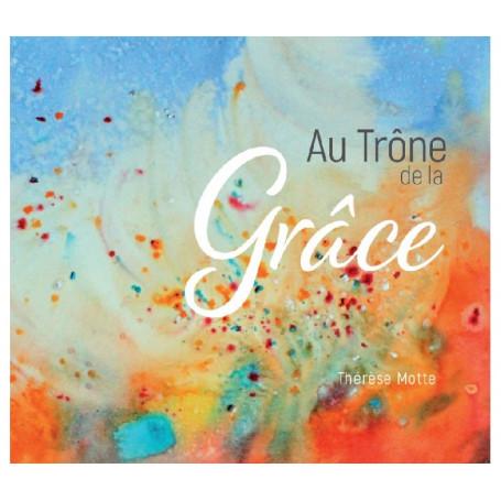 CD Au trône de la grâce - Thérèse Motte