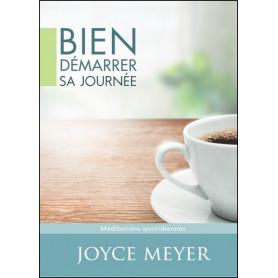Bien démarrer sa journée - Joyce Meyer