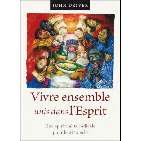 Vivre ensemble unis dans l'Esprit - John Driver